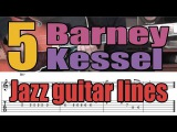5 Barney Kessel jazz guitar lines Lesson with tabs