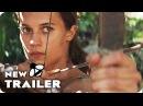Tomb Raider Trailer Teaser (2018) Alicia Vikander Tomb Raider Movie