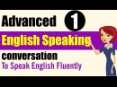 ✪ Learn English Speaking Practice Advanced Level Lessons 1