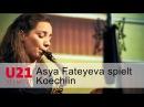 Asya Fateyeva spielt Charles Koechlin bei U21 VERNETZT