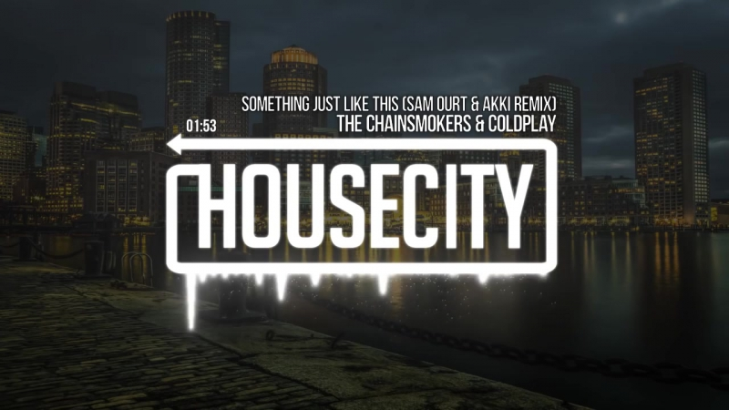 The Chainsmokers Coldplay - Something Just Like This (Sam Ourt Akki Remix) [Dance]