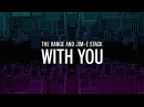The Range and Jim-E Stack - With You (Official Video)