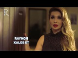Rayhon - Xalos et Райхон - Халос эт