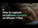 How to capture an intimate moment on iPhone 7 Plus — Apple