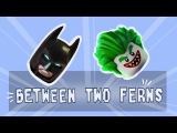 Between Two Ferns (Lego) Batman and Joker [RUS DUB]
