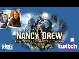 Nancy Drew Last Train to Blue Moon Canyon Day Three Twitch  HeR Interactive