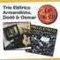 Trio Elétrico Dodô E Osmar - A Vida E Um Pernambuco