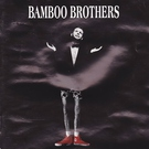 Bamboo Brothers - Country Music