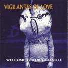 Vigilantes of Love - All Messed Up