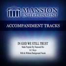 Mansion Accompaniment Tracks - In God We Still Trust (Low Key D Without Background Vocals)