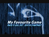 My Favorite Game - Natalie Browne