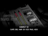 Energy 52 - Cafe Del Mar (DJ Kid Paul Mix) HQ