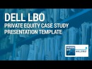 Private Equity Case Study Presentation Template (Dell LBO Case Study)