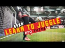 20 LEARN HOW TO JUGGLE /@seanfreestyle