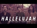 Hallelujah (Leonard Cohen Tribute) - Sam Tsui, Alex G, and Casey Breves | Sam Tsui