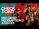 RED DEAD REDEMPTION 2 ADIADO, NOVO FILME DE RESIDENT EVIL, FAR CRY 5 E MAIS! - CheckPoint!