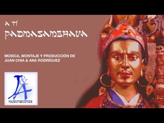 A TI PADMASAMBHAVA - Juan Chía - om ah hung benzar guru pema siddhi hung