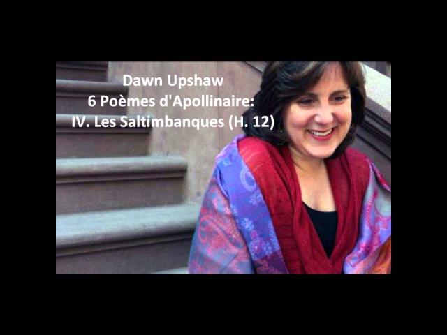 Dawn Upshaw: The complete 6 Poémes d'Apollinaire H. 12 (Honneger)