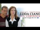 Edda.Ciano e.il.Comunista.(2010).ITA-Graziano Diana--Stefania Rocca,Alessandro Preziosi, Dajana Roncione ,Ilaria Occhini