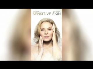 Нежная кожа (2014) | Sensitive Skin