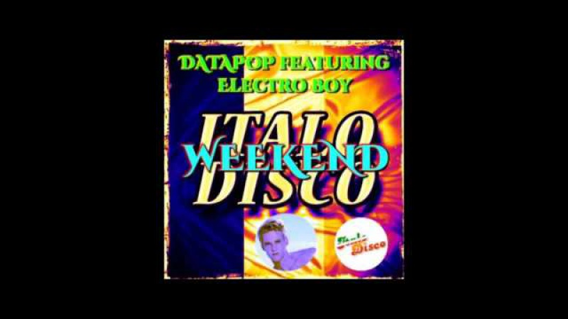 DATAPOP feat. Electro Boy - Weekend by Ian Coleen