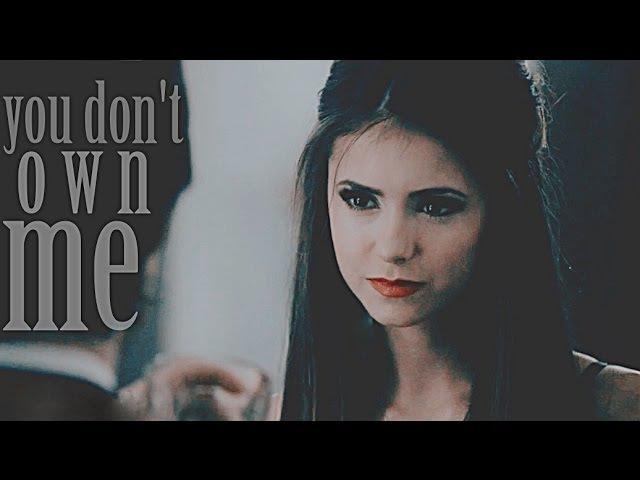 Katherine pierce   you dont own me