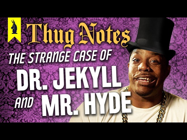 Dr. Jekyll Mr. Hyde – Thug Notes Summary Analysis