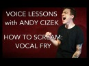 Voice Lessons: Vocal Fry Scream