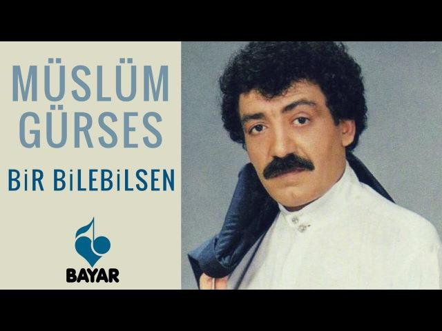 Müslüm Gürses Bir Bilebilsen