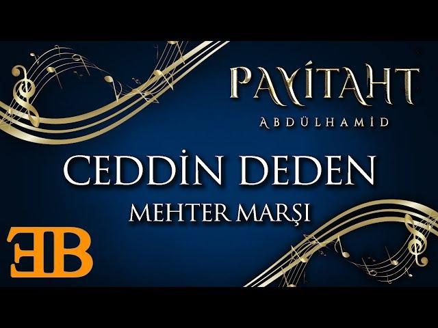 Payitaht Abdülhamid | Ceddin Deden (Mehter Marşı) Uzun Versiyon