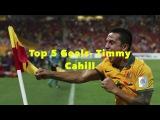 Top 5 Goals - Tim Cahill