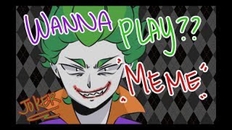 Wanna Play?[meme]_Joker