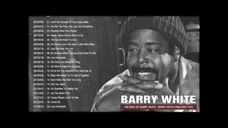 Barry White Greatest Hits Full Album 2017 | The Best Of Barry White Songs
