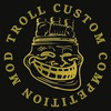 Troll Custom Competition Mods