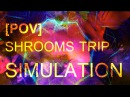 POV Shrooms Bad Trip Simulation Nameless EGODEATH
