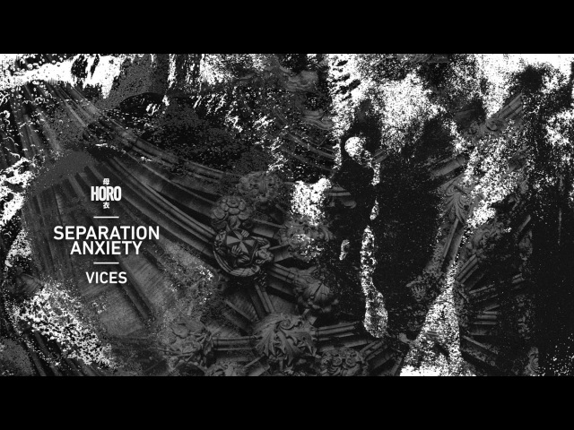 Separation Anxiety - Vices