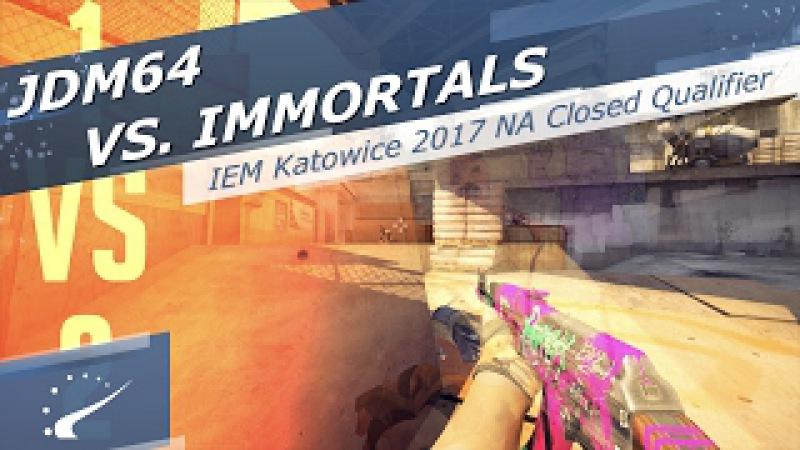 Jdm64 vs. Immortals - IEM Katowice 2017 NA Closed Qualifier