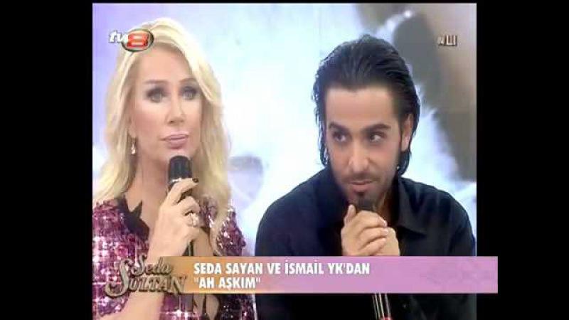 Seda Sayan İsmail YK Ah Aşkım Seda Sultan 17 12 2012