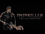 Painkiller Hell &amp Damnation #DLC_добиваем_уровни