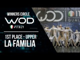 La Familia  1st Place Upper Division  Winners Circle  World of Dance Italy   #WODIT17