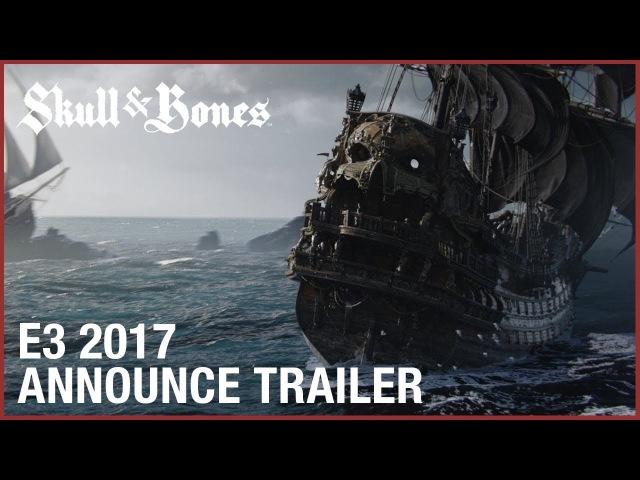 Skull and Bones E3 2017 Cinematic Announcement Trailer | Ubisoft [NA]