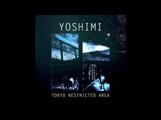 Yoshimi : Tokyo Restricted Area