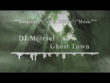 DJ M@rsel - Ghost Town (Alternative Rock) (Surjoznyi Spectrum video)
