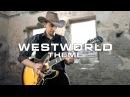 Westworld Theme | Western Rock Cover