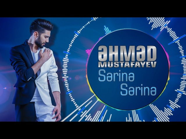 Ahmed Mustafayev - Serine Serine