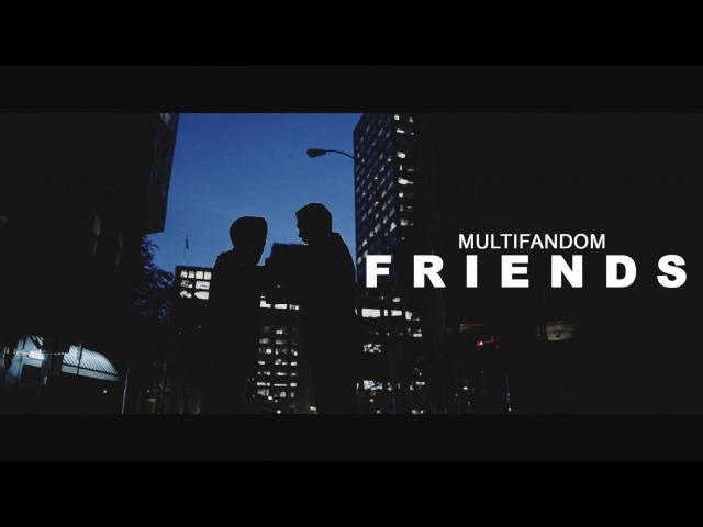 Friends [multifandom]