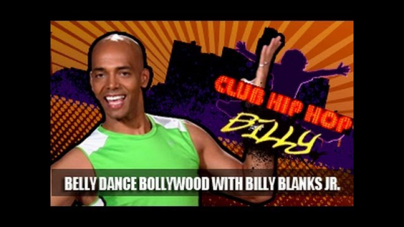 Club Hip Hop: Belly Dance Bollywood Cardio Workout- Billy Blanks Jr.