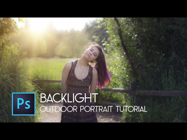 How to Create BACKLIGHTS effect in Photoshop cc (Outdoor Portrait)