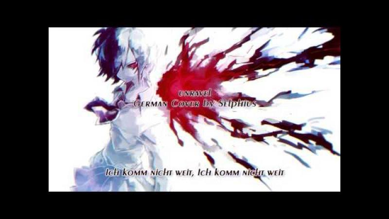 Tokyo Ghoul「unravel」- German ver. | Selphius