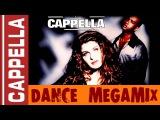 Cappella - Dance Megamix